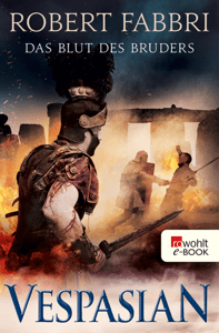 Vespasian. Das Blut des Bruders - Robert Fabbri pdf download