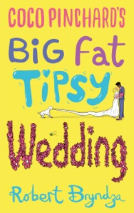 Coco Pinchard's Big Fat Tipsy Wedding - Robert Bryndza pdf download