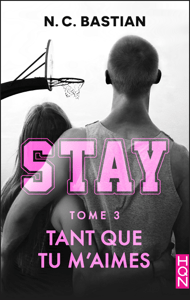 Tant que tu m'aimes - STAY tome 3 - N.C. Bastian pdf download