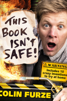 This Book Isn't Safe - Colin Furze