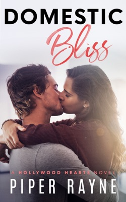 Domestic Bliss (Hollywood Hearts Book 3) - Piper Rayne pdf download