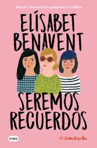 Seremos recuerdos (Canciones y recuerdos 2) - Elísabet Benavent pdf download
