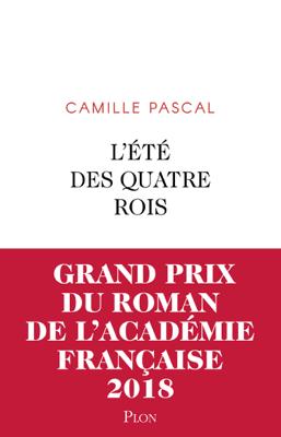 L'Été des quatre rois - Camille Pascal pdf download