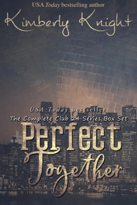 Perfect Together (The Complete Club 24 Series Box Set) - Kimberly Knight pdf download