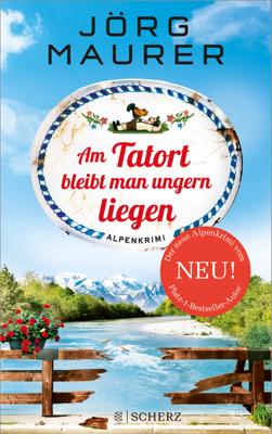 Am Tatort bleibt man ungern liegen - Jörg Maurer pdf download