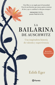 La bailarina de Auschwitz - Edith Eger pdf download
