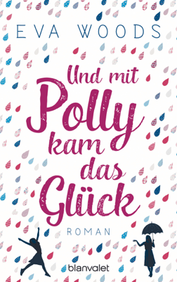 Und mit Polly kam das Glück - Eva Woods pdf download