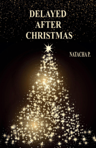 Delayed after Christmas - P. Natacha pdf download