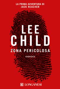 Zona pericolosa - Lee Child pdf download