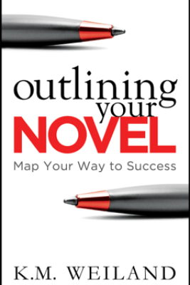 Outlining Your Novel: Map Your Way to Success - K.M. Weiland