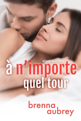 À n'importe quel tour - Brenna Aubrey pdf download