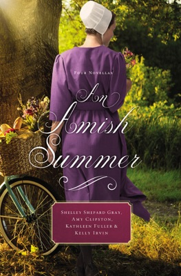 An Amish Summer - Shelley Shepard Gray, Amy Clipston, Kathleen Fuller & Kelly Irvin pdf download