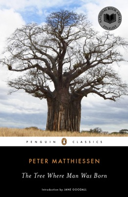 The Tree Where Man Was Born - Peter Matthiessen & Jane Goodall pdf download