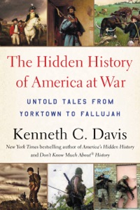 The Hidden History of America at War - Kenneth C. Davis pdf download