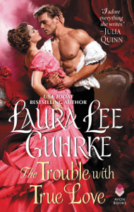 The Trouble with True Love - Laura Lee Guhrke pdf download