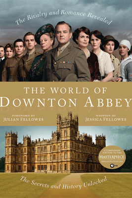 The World of Downton Abbey - Jessica Fellowes