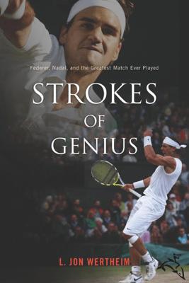 Strokes of Genius - L. Jon Wertheim