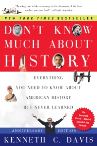 Don't Know Much About History, Anniversary Edition - Kenneth C. Davis pdf download