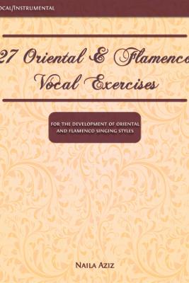 27 Oriental & Flamenco Vocal Exercises - Naila Aziz