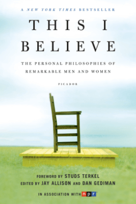 This I Believe - Jay Allison & Dan Gediman
