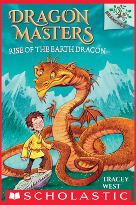 Rise of the Earth Dragon: A Branches Book (Dragon Masters #1) - Tracey West