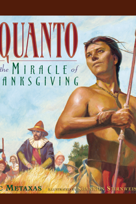 Squanto and the Miracle of Thanksgiving - Eric Metaxas