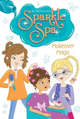 Makeover Magic - Jill Santopolo pdf download