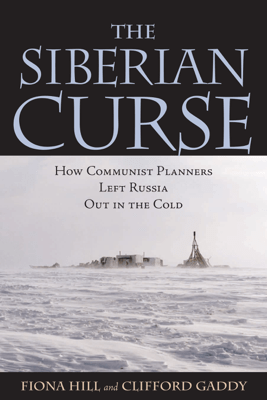 The Siberian Curse - Fiona Hill & Clifford G. Gaddy