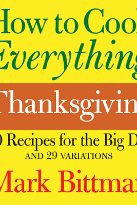 How to Cook Everything Thanksgiving - Mark Bittman