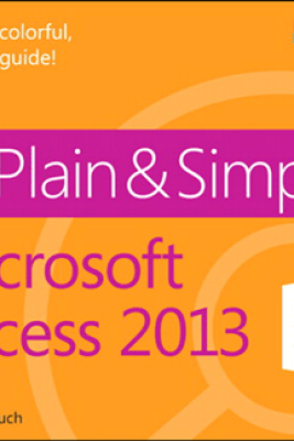 Microsoft Access 2013 Plain & Simple - Andrew Couch