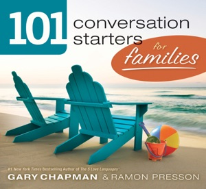 101 Conversation Starters for Families - Gary Chapman & Ramon Presson pdf download