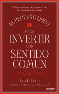 El pequeño libro para invertir con sentido común - John C. Bogle pdf download