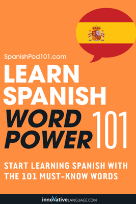 Learn Spanish - Word Power 101 - Innovative Language Learning, LLC