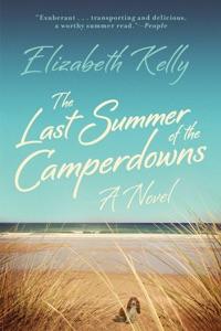 The Last Summer of the Camperdowns: A Novel - Elizabeth Kelly pdf download
