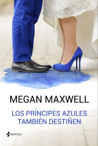 Los príncipes azules también destiñen - Megan Maxwell pdf download