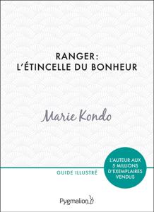 Ranger : l'étincelle du bonheur - Marie Kondo pdf download