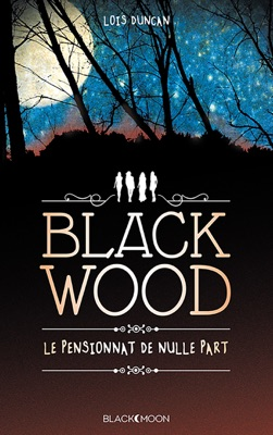 Blackwood, le pensionnat de nulle part - - Bientôt au cinéma sous le titre DOWN A DARK HALL - Lois Duncan pdf download