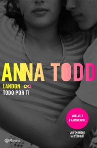 Landon. Todo por ti - Anna Todd pdf download