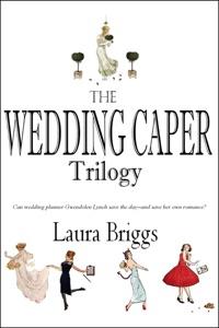 Boxed Set: The Wedding Caper Series (with Bonus Novella) - Laura Briggs pdf download