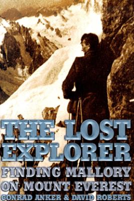 The Lost Explorer - Conrad Anker & David Roberts