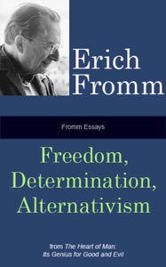 Fromm Essays: Freedom, Determinism, Alternativism - Erich Fromm pdf download