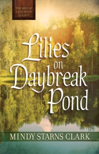Lilies on Daybreak Pond - Mindy Starns Clark pdf download