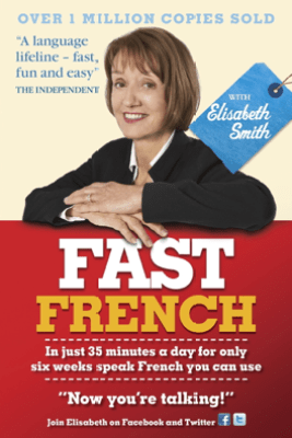 Fast French with Elisabeth Smith - Elisabeth Smith