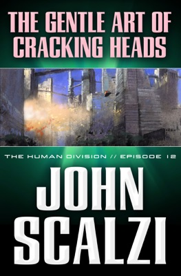 The Human Division #12: The Gentle Art of Cracking Heads - John Scalzi pdf download