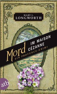 Mord im Maison Cézanne - Mary L. Longworth pdf download