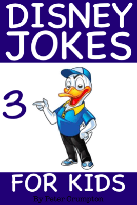 Disney Jokes for Kids 3 - Peter Crumpton