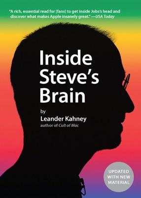 Inside Steve's Brain - Leander Kahney pdf download
