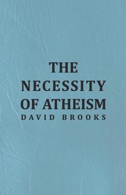 The Necessity of Atheism - David Brooks pdf download