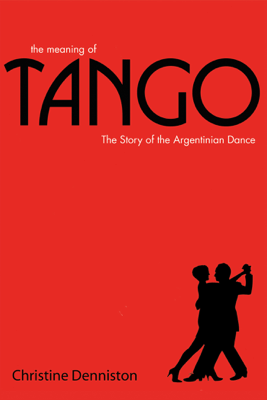 The Meaning Of Tango - Christine Denniston