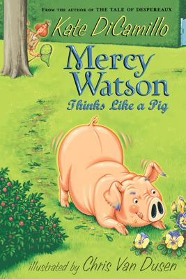 Mercy Watson Thinks Like a Pig - Kate DiCamillo & Chris Van Dusen